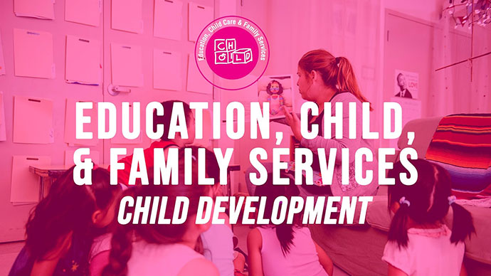 Education, Child, & Family Services: Child Development